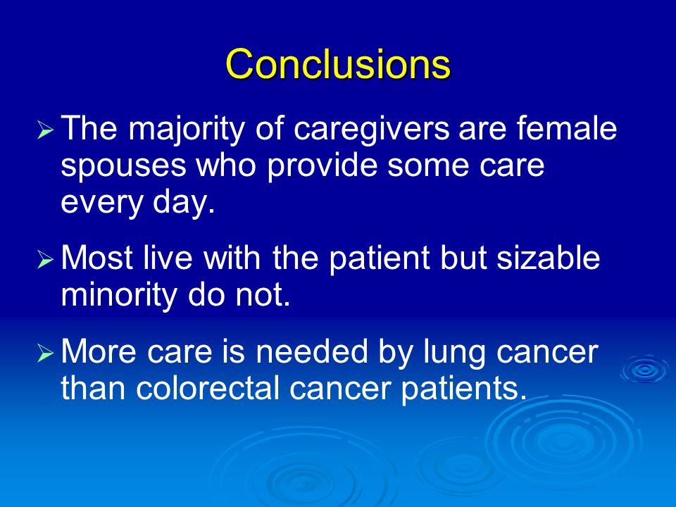 Conclusions The majority of caregivers are female spouses who provide some care every day.