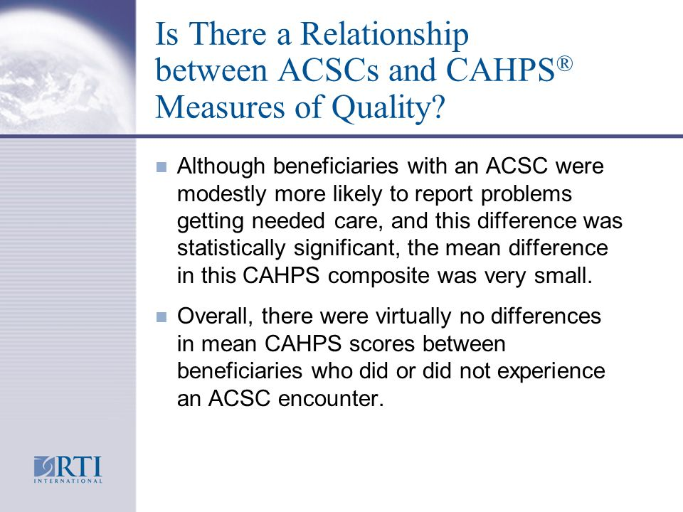Is There a Relationship between ACSCs and CAHPS ® Measures of Quality.