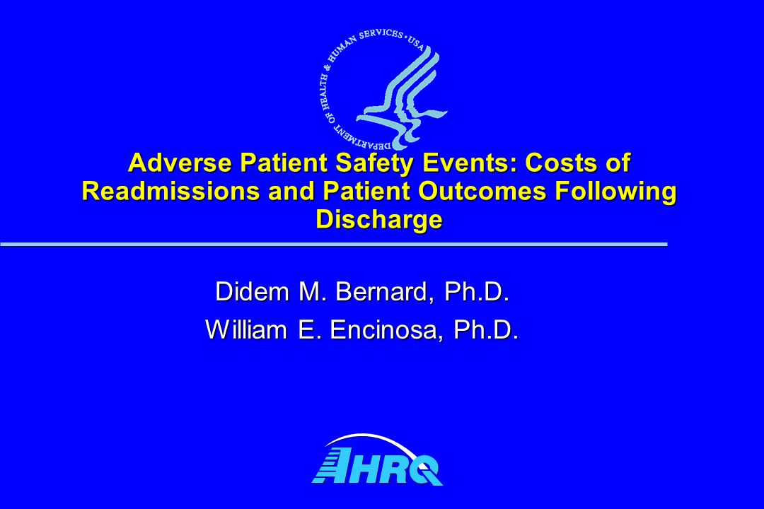 Adverse Patient Safety Events: Costs of Readmissions and Patient Outcomes Following Discharge Didem M.