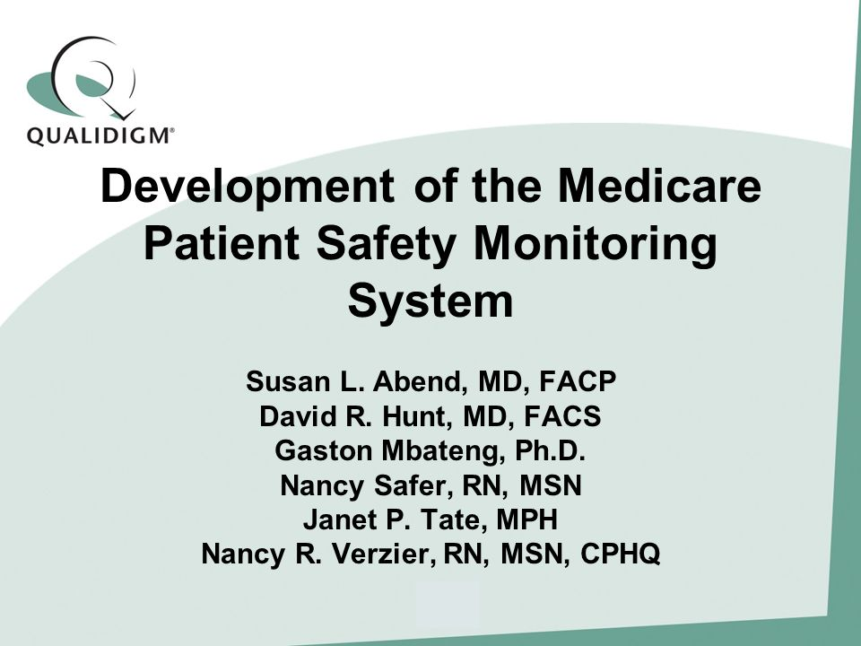 Development of the Medicare Patient Safety Monitoring System Susan L.