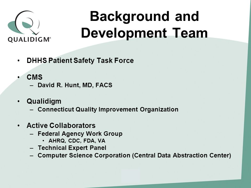 Background and Development Team DHHS Patient Safety Task Force CMS –David R.