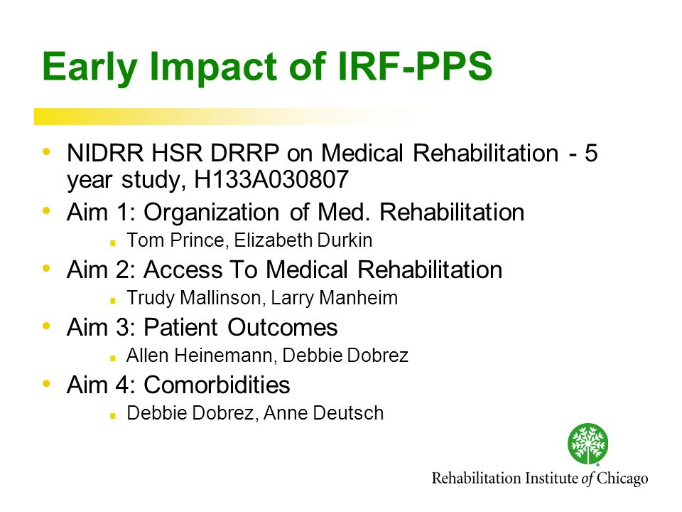 Early Impact of IRF-PPS NIDRR HSR DRRP on Medical Rehabilitation - 5 year study, H133A030807 Aim 1: Organization of Med.