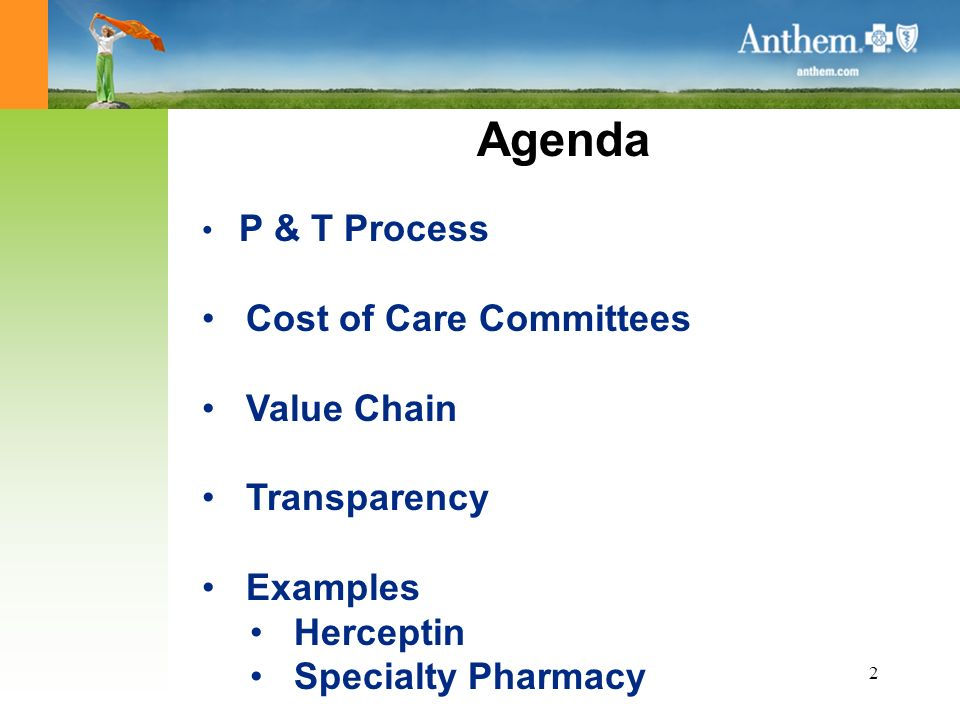 2 Agenda P & T Process Cost of Care Committees Value Chain Transparency Examples Herceptin Specialty Pharmacy