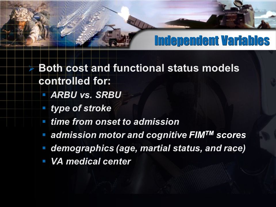 Independent Variables Both cost and functional status models controlled for: ARBU vs.