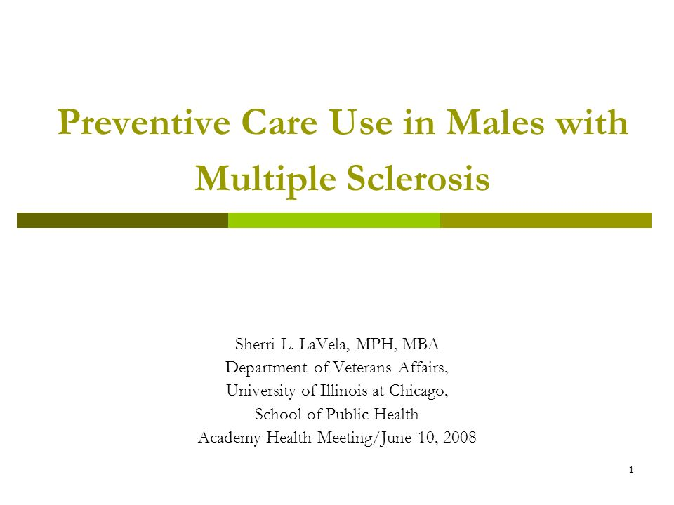 1 Preventive Care Use in Males with Multiple Sclerosis Sherri L.