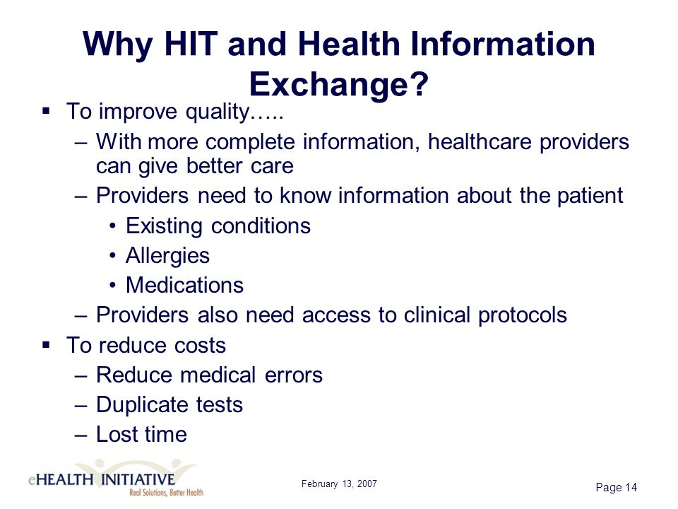 February 13, 2007 Page 14 Why HIT and Health Information Exchange.
