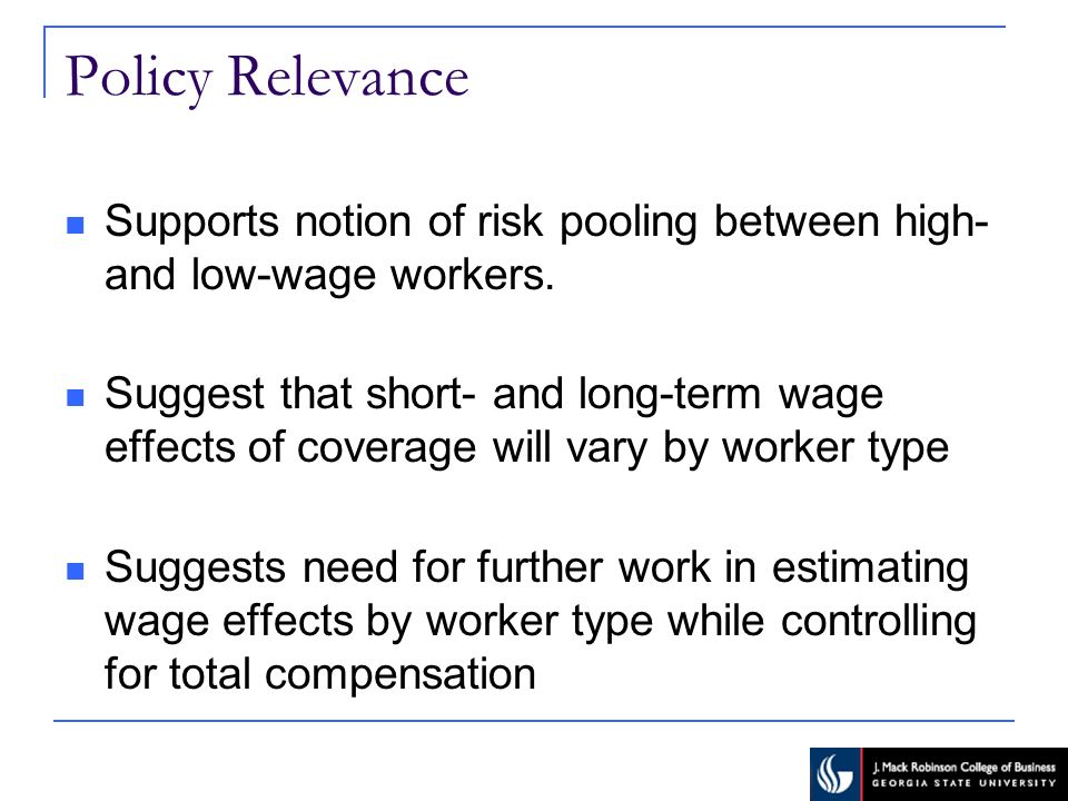 Policy Relevance Supports notion of risk pooling between high- and low-wage workers.