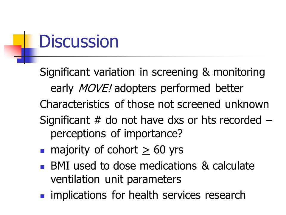 Discussion Significant variation in screening & monitoring early MOVE.