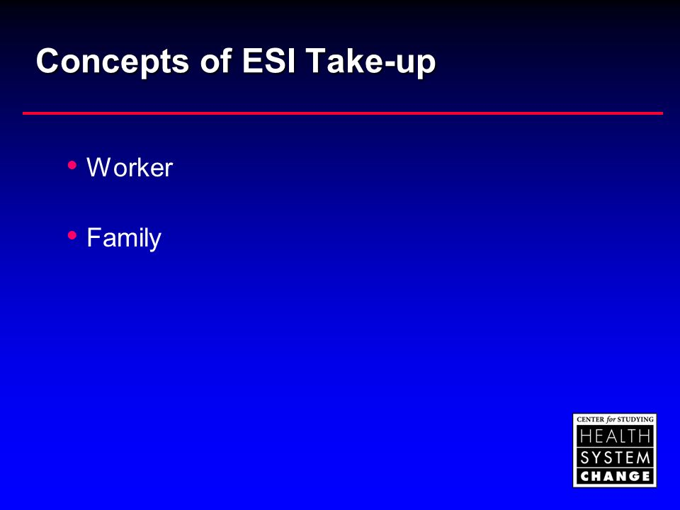 Concepts of ESI Take-up Worker Family