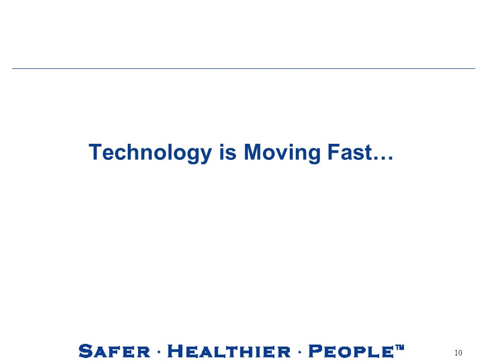 10 Technology is Moving Fast…
