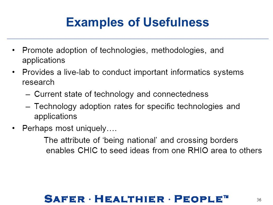 36 Examples of Usefulness Promote adoption of technologies, methodologies, and applications Provides a live-lab to conduct important informatics systems research –Current state of technology and connectedness –Technology adoption rates for specific technologies and applications Perhaps most uniquely….