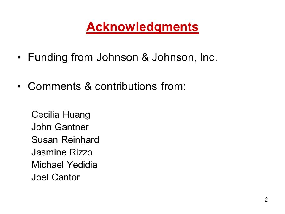 2 Acknowledgments Funding from Johnson & Johnson, Inc.