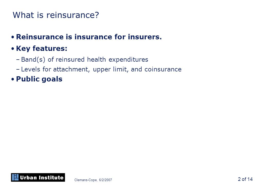 Clemans-Cope, 6/2/2007 2 of 14 What is reinsurance.