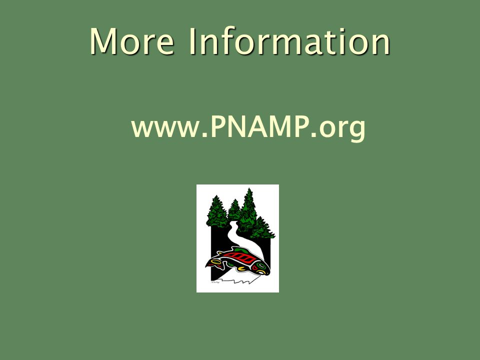 More Information www.PNAMP.org