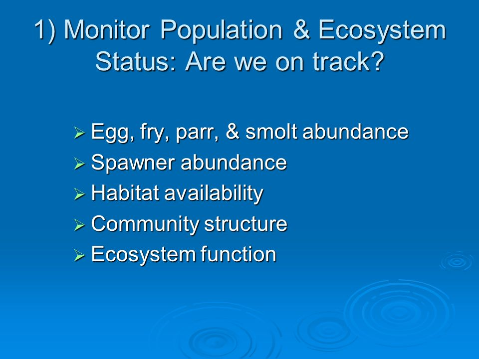 1) Monitor Population & Ecosystem Status: Are we on track.