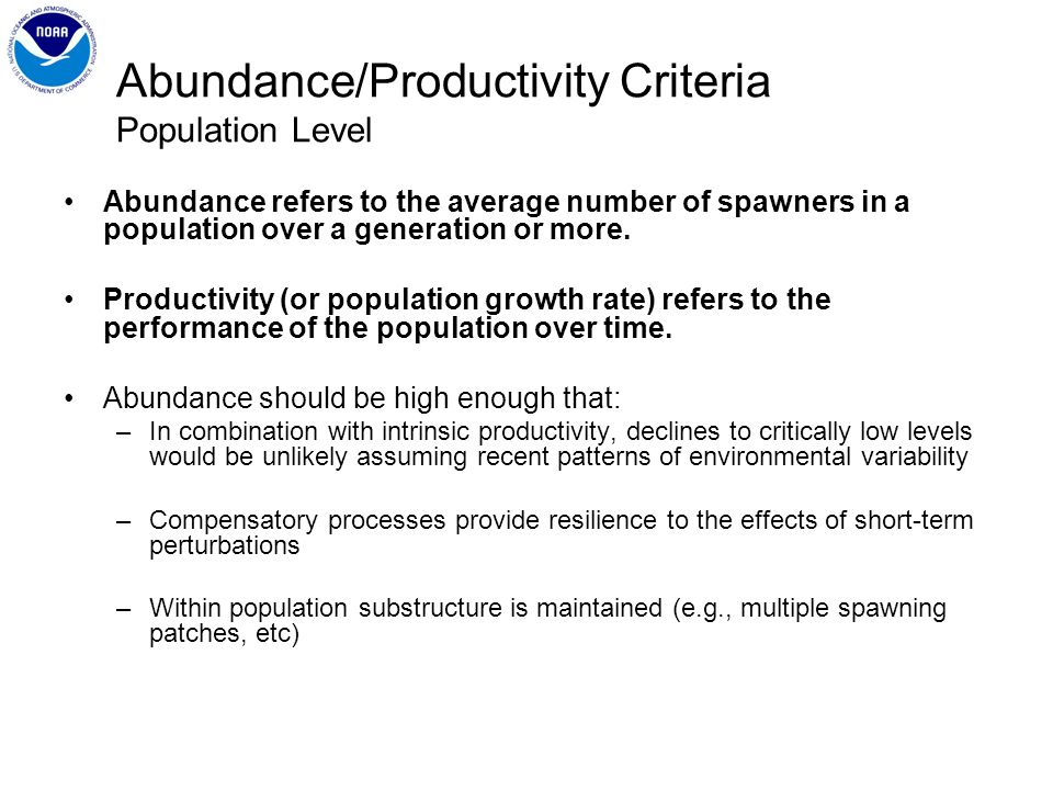 Abundance/Productivity Criteria Population Level Abundance refers to the average number of spawners in a population over a generation or more.