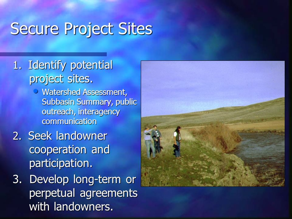 Secure Project Sites 1. Identify potential project sites.