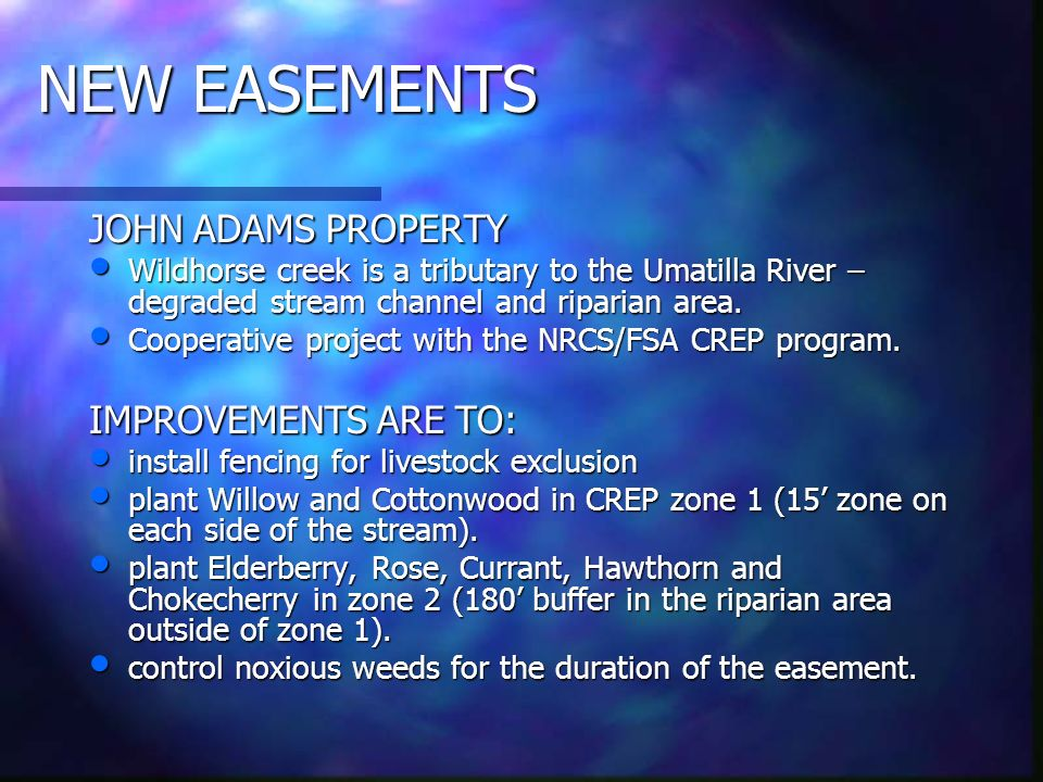 NEW EASEMENTS JOHN ADAMS PROPERTY Wildhorse creek is a tributary to the Umatilla River – degraded stream channel and riparian area.