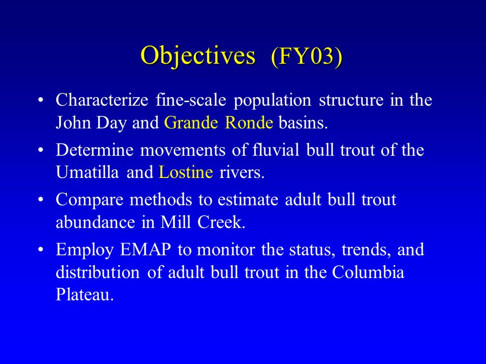 Objectives (FY03) Characterize fine-scale population structure in the John Day and Grande Ronde basins.