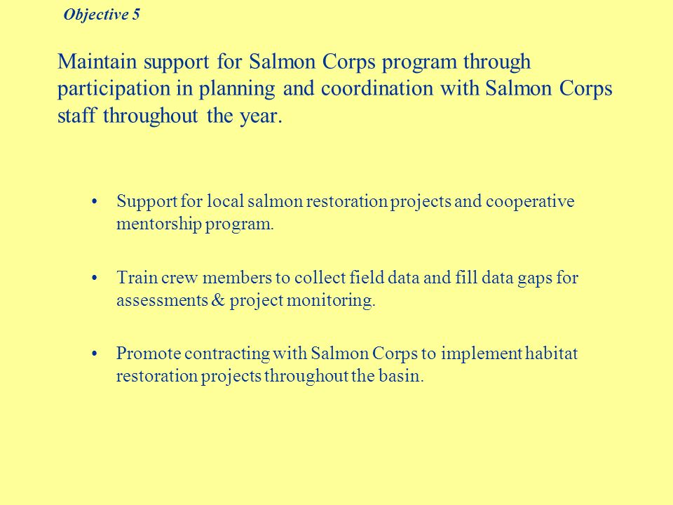 Maintain support for Salmon Corps program through participation in planning and coordination with Salmon Corps staff throughout the year.