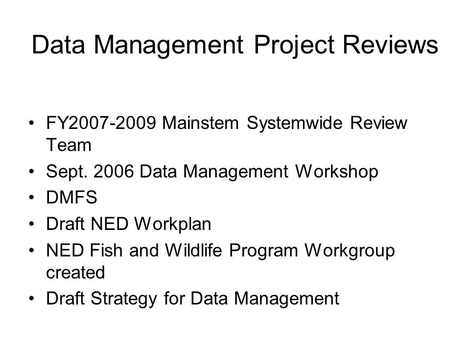Data Management Project Reviews FY2007-2009 Mainstem Systemwide Review Team Sept.