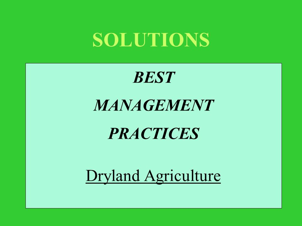 SOLUTIONS BEST MANAGEMENT PRACTICES Dryland Agriculture