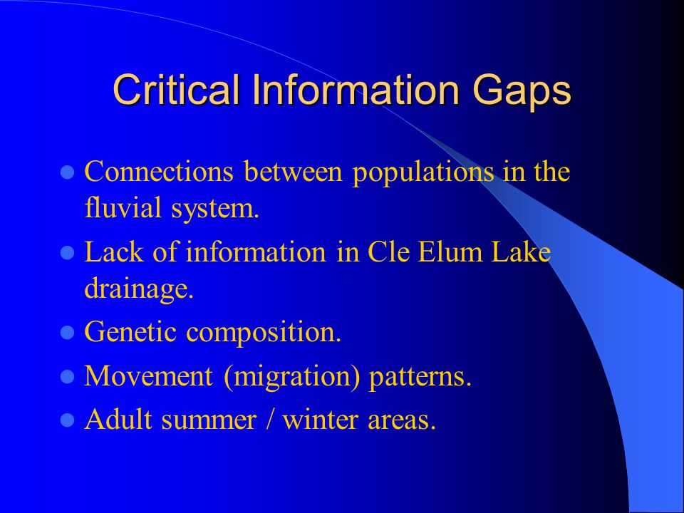 Critical Information Gaps Connections between populations in the fluvial system.