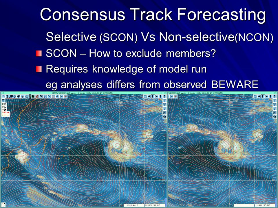 Consensus Track Forecasting Selective (SCON) Vs Non-selective (NCON) SCON – How to exclude members.