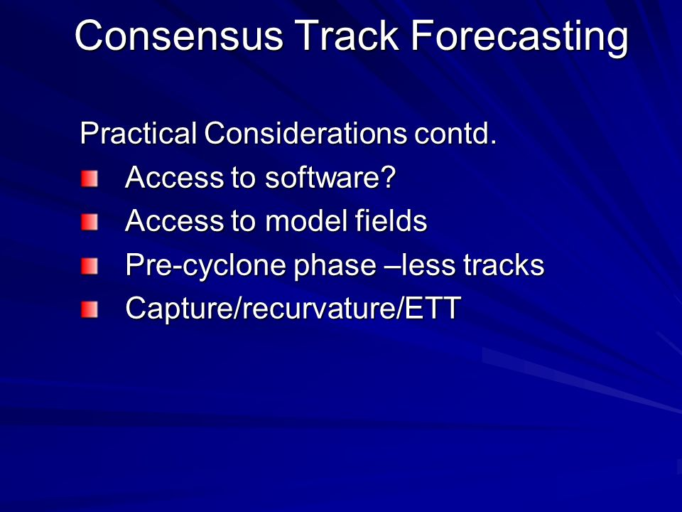 Consensus Track Forecasting Practical Considerations contd.