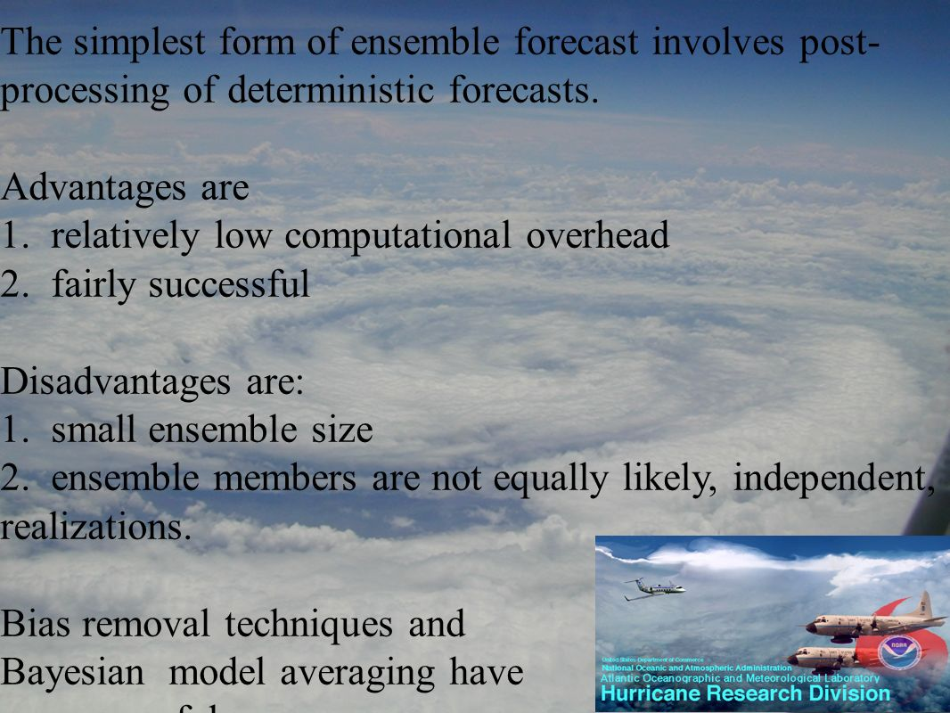 The simplest form of ensemble forecast involves post- processing of deterministic forecasts.