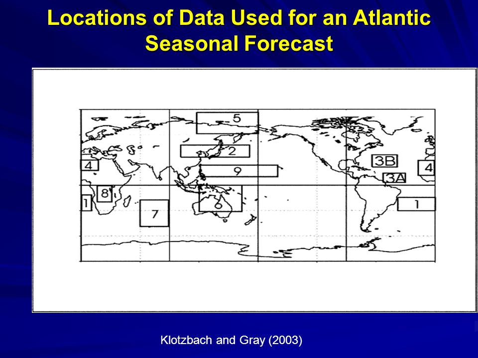 Locations of Data Used for an Atlantic Seasonal Forecast Klotzbach and Gray (2003)