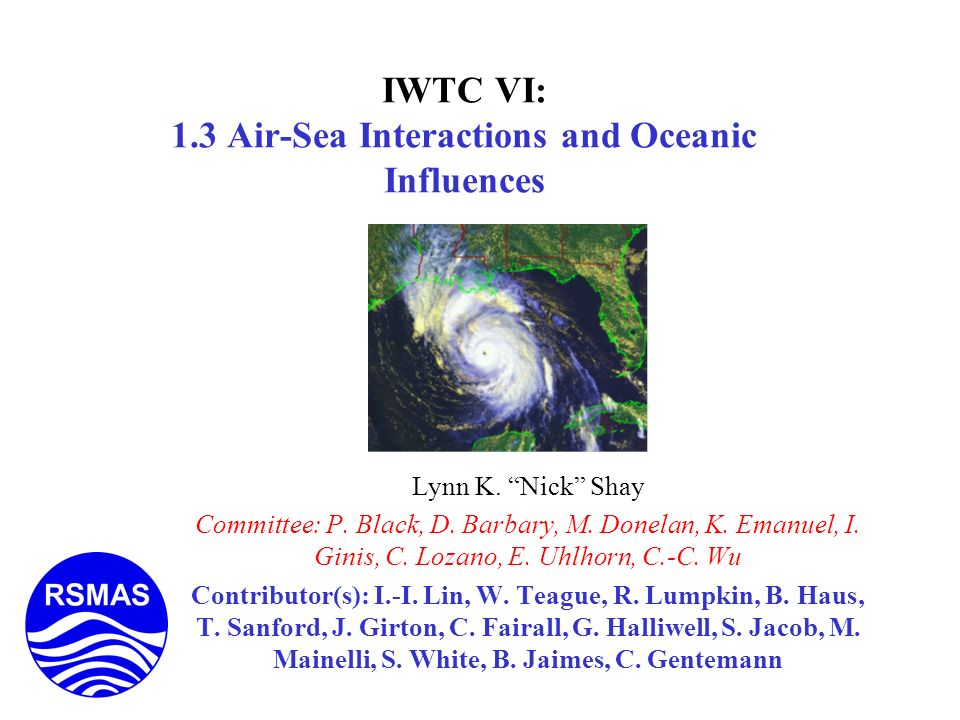 IWTC VI: 1.3 Air-Sea Interactions and Oceanic Influences Lynn K.