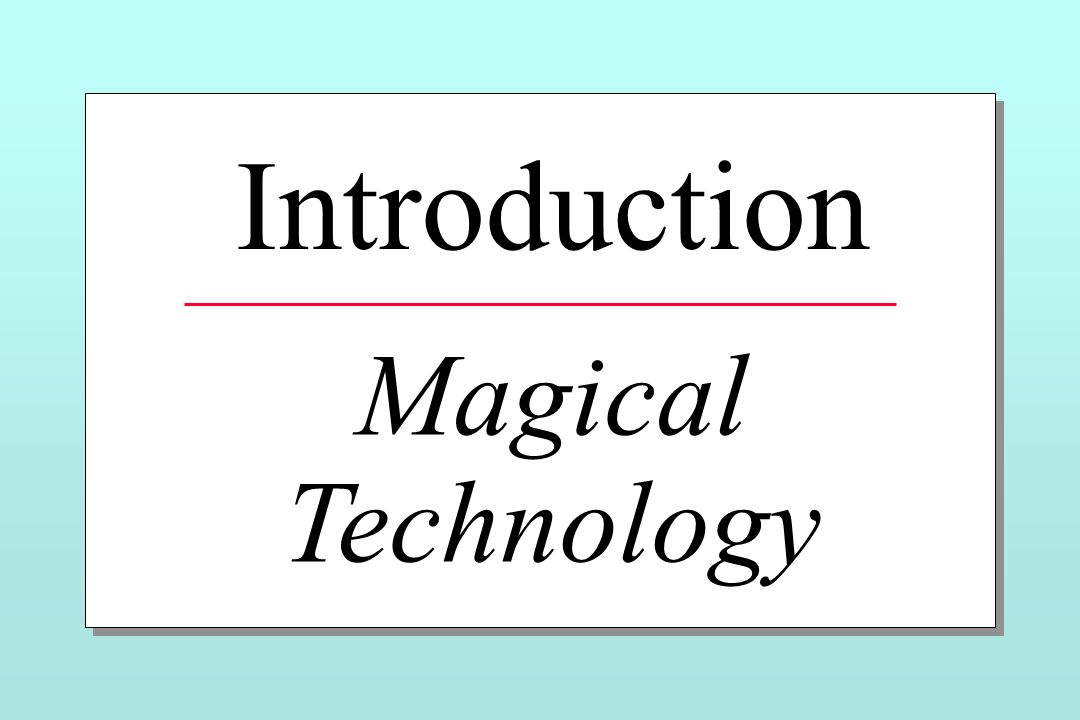 Introduction Magical Technology