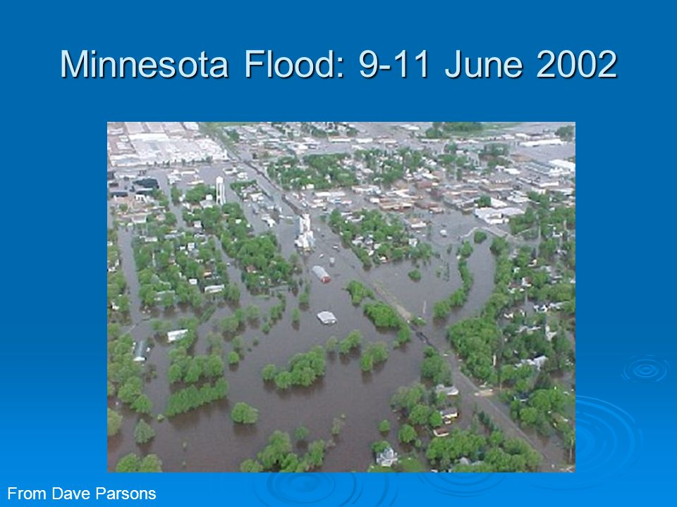 Minnesota Flood: 9-11 June 2002 From Dave Parsons