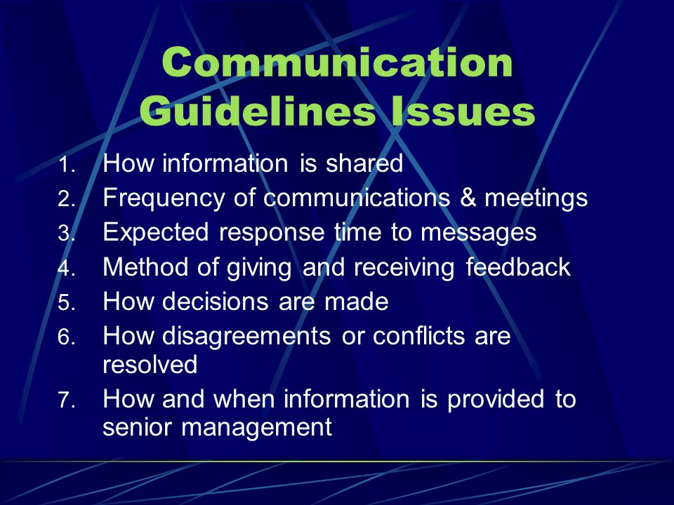 Communication Guidelines Issues 1. How information is shared 2.