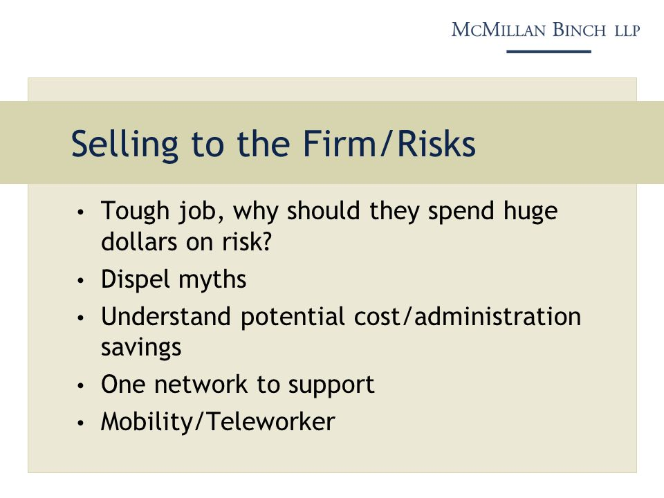 Selling to the Firm/Risks Tough job, why should they spend huge dollars on risk.
