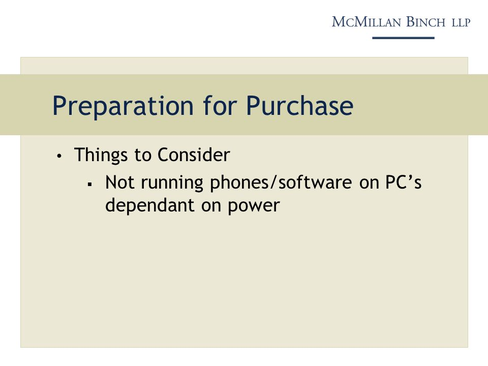 Preparation for Purchase Things to Consider Not running phones/software on PCs dependant on power