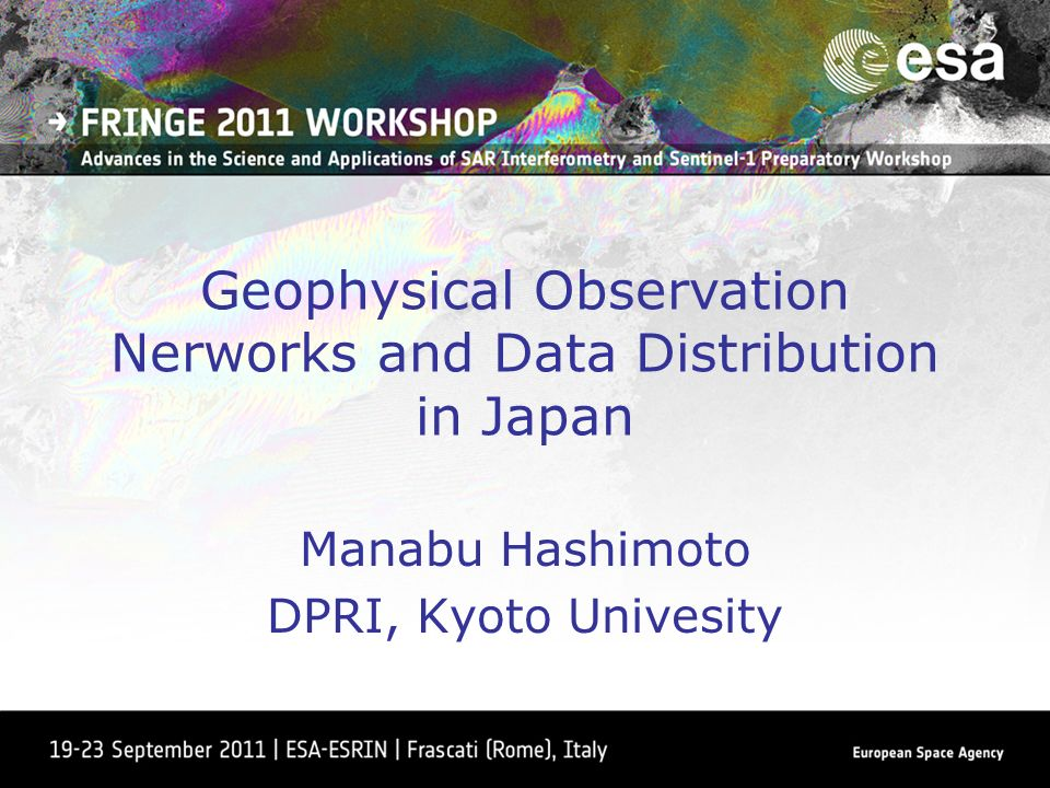 Geophysical Observation Nerworks and Data Distribution in Japan Manabu Hashimoto DPRI, Kyoto Univesity