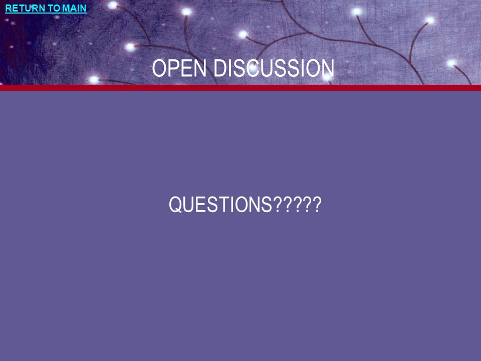 RETURN TO MAIN OPEN DISCUSSION QUESTIONS
