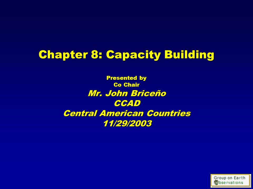 Chapter 8: Capacity Building Presented by Co Chair Mr.