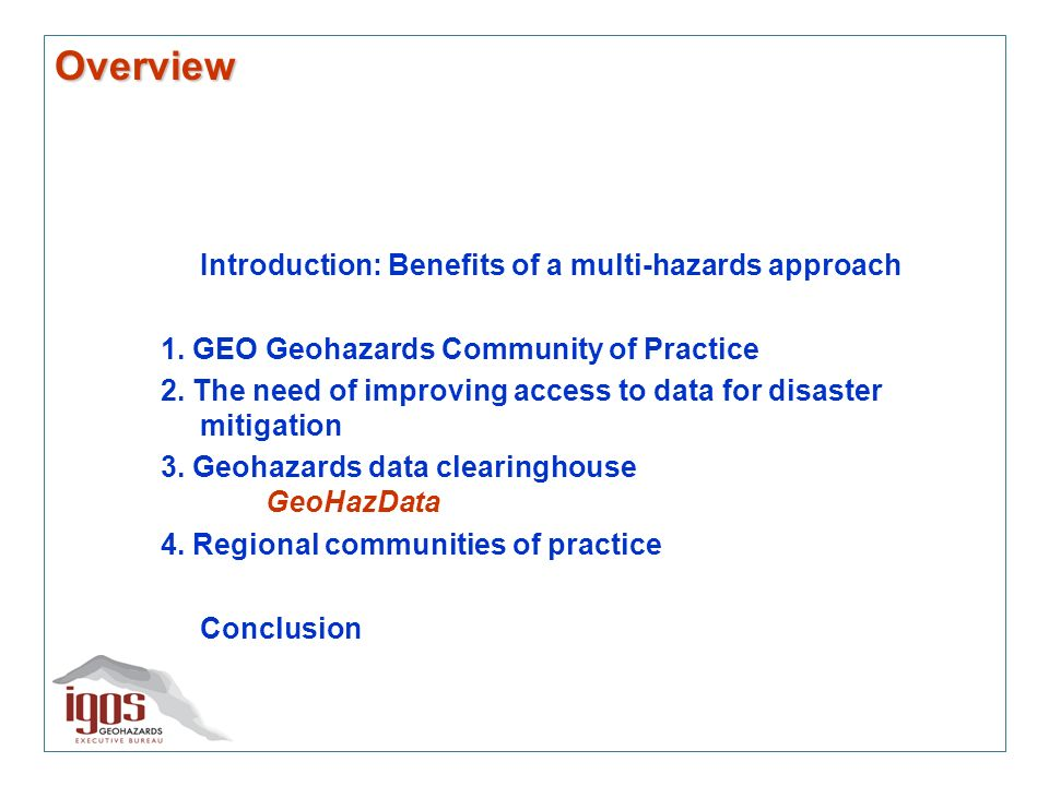 Overview Introduction: Benefits of a multi-hazards approach 1.