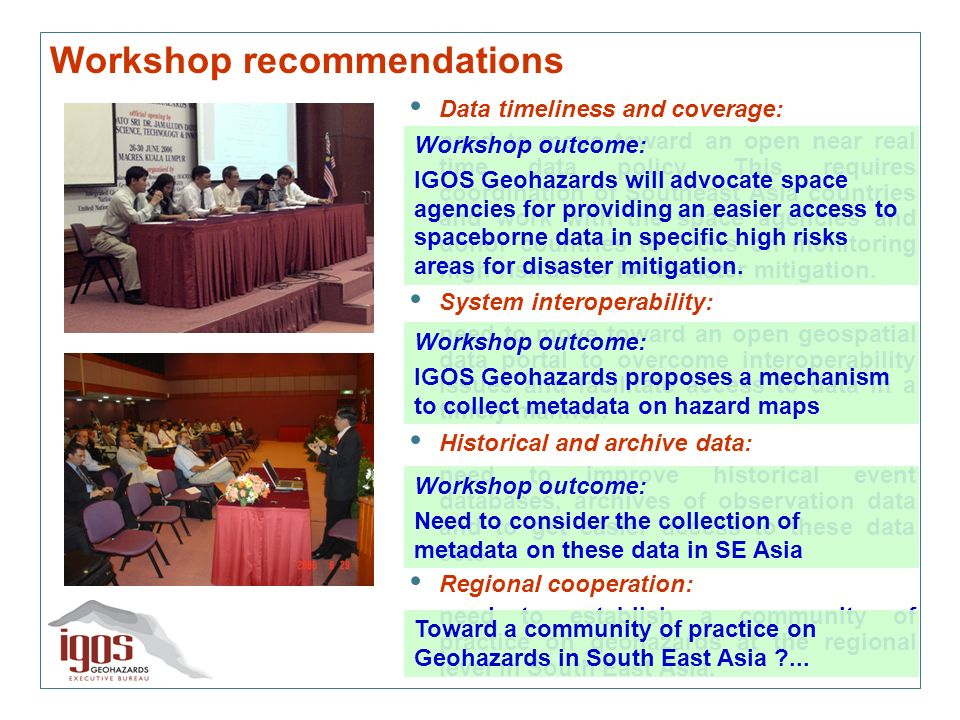 Workshop recommendations Data timeliness and coverage: need to move toward an open near real time data policy.