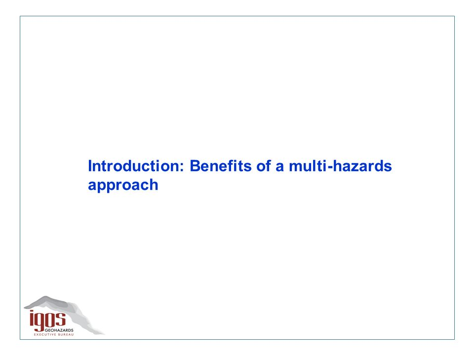 Introduction: Benefits of a multi-hazards approach