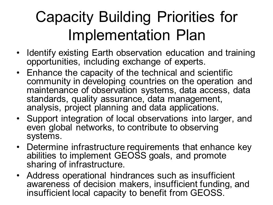 Capacity Building Priorities for Implementation Plan Identify existing Earth observation education and training opportunities, including exchange of experts.