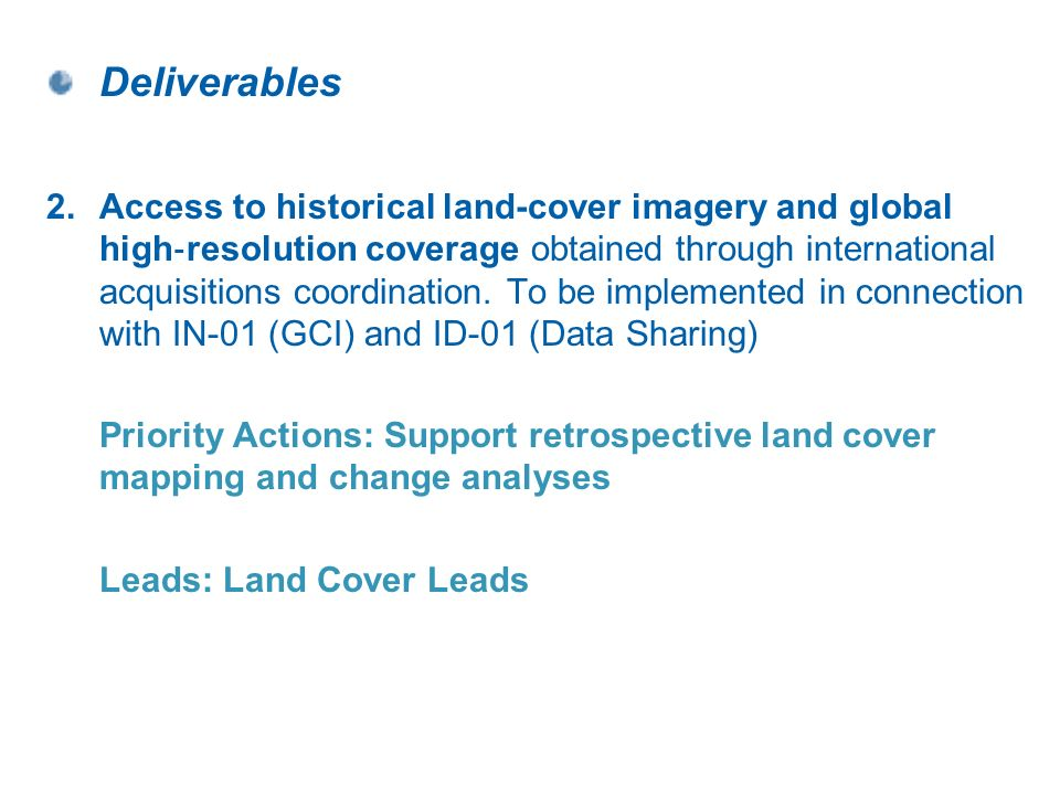 Deliverables 2.Access to historical land-cover imagery and global high resolution coverage obtained through international acquisitions coordination.