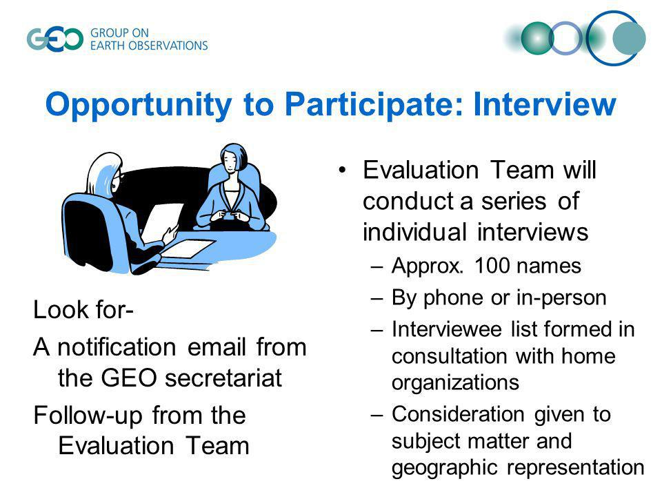 Opportunity to Participate: Interview Evaluation Team will conduct a series of individual interviews –Approx.