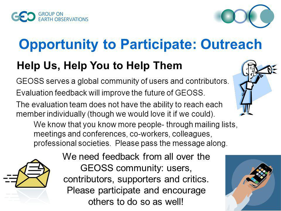 Opportunity to Participate: Outreach GEOSS serves a global community of users and contributors.