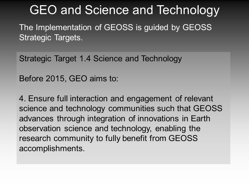 The Implementation of GEOSS is guided by GEOSS Strategic Targets.