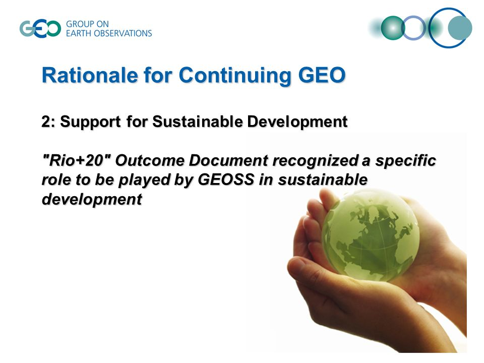 2: Support for Sustainable Development Rio+20 Outcome Document recognized a specific role to be played by GEOSS in sustainable development