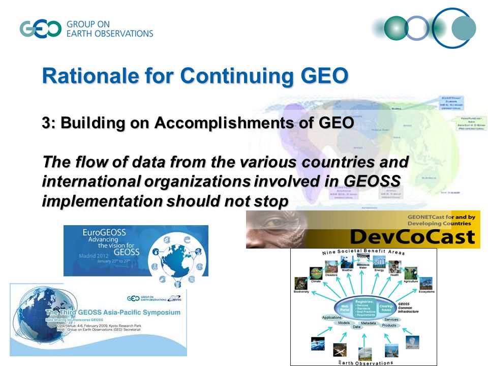 3: Building on Accomplishments of GEO The flow of data from the various countries and international organizations involved in GEOSS implementation should not stop